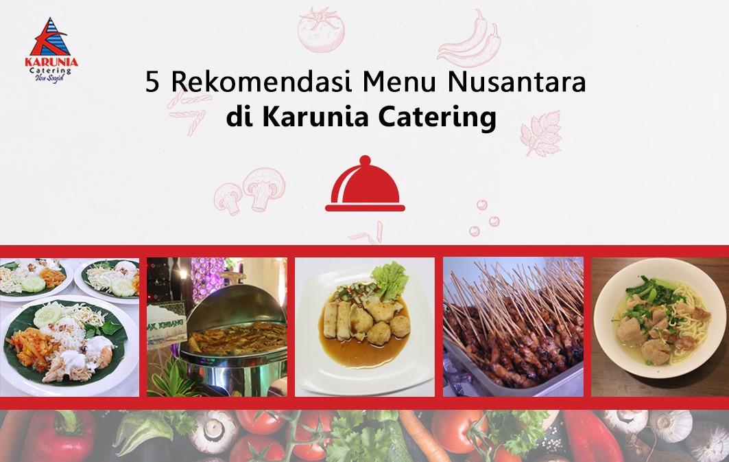 5 Rekomendasi Menu Nusantara di Karunia Catering