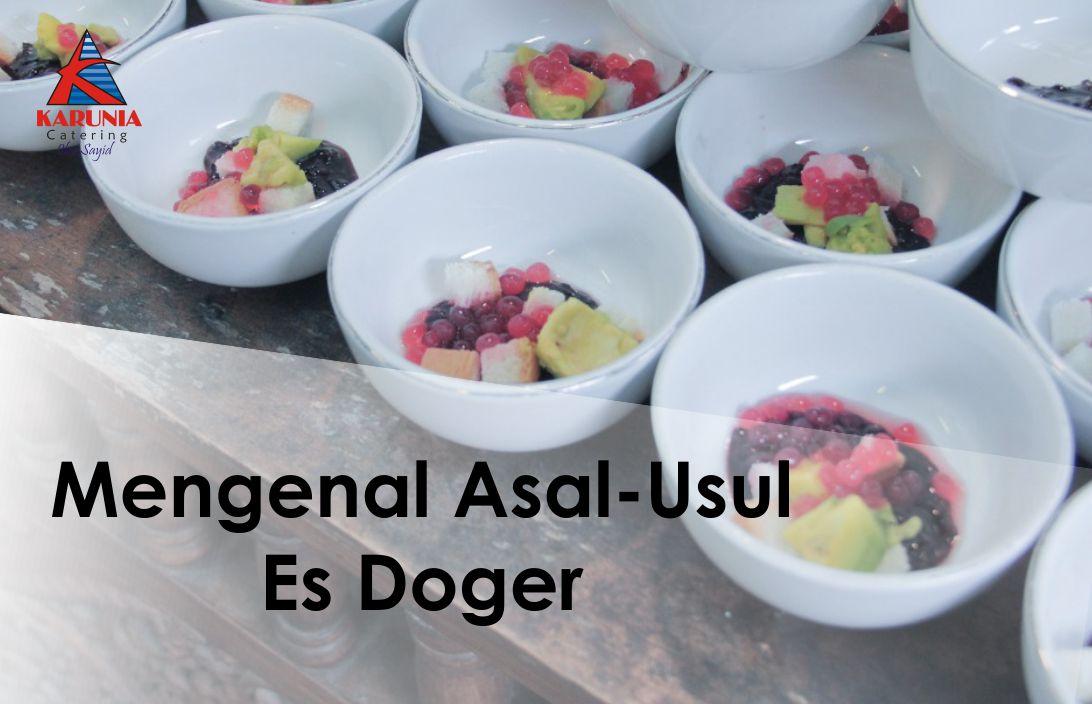 Mengenal Asal-Usul Es Doger