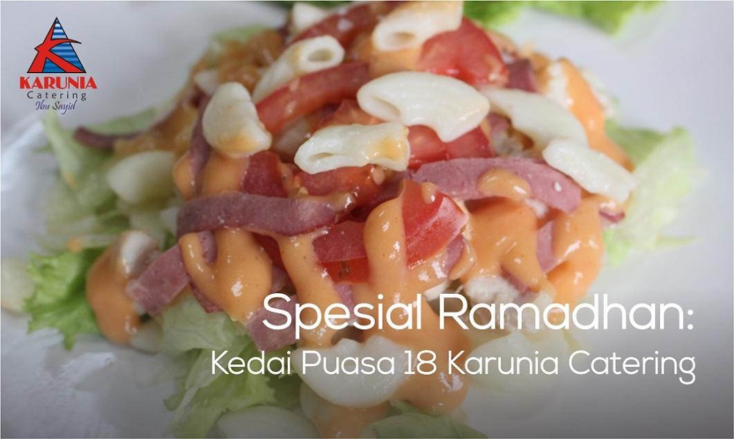 Spesial Ramadhan: Kedai Puasa 18 Karunia Catering