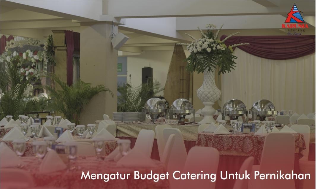 Mengatur Budget Catering Untuk Acara Pernikahan