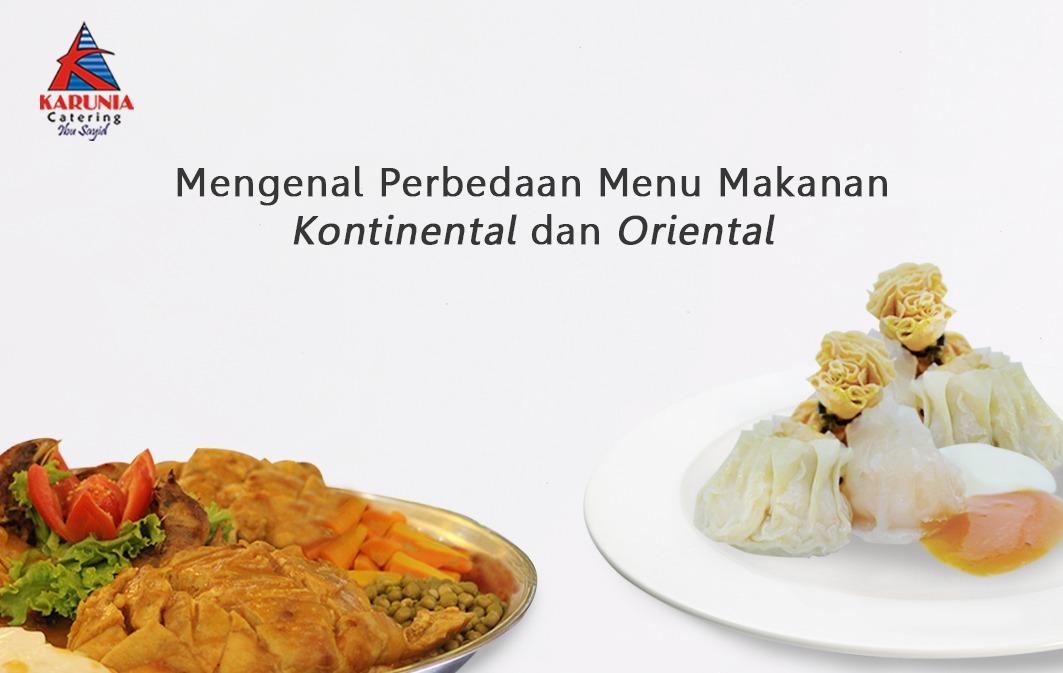 Mengenal Perbedaan Menu Makanan Kontinental dan Oriental