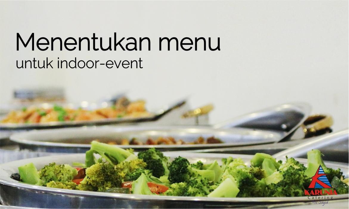 Menentukan Menu Untuk Catering Indoor Event
