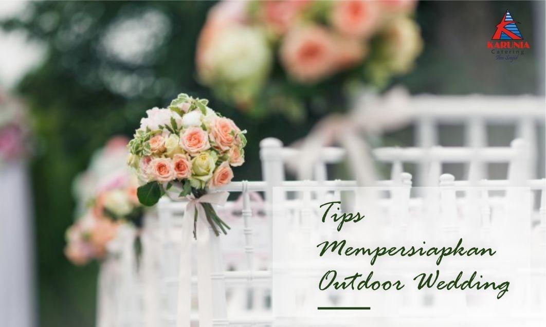 Tips Mempersiapkan Outdoor Weddings