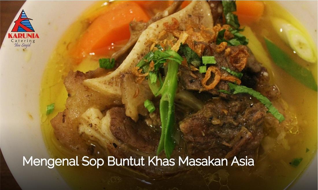Mengenal Sop Buntut Khas Masakan Asia