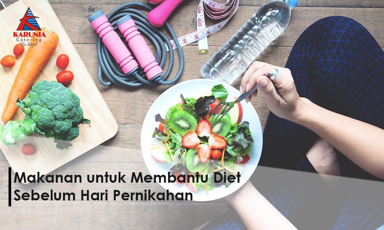 Makanan untuk Membantu Diet Sebelum Hari Pernikahan