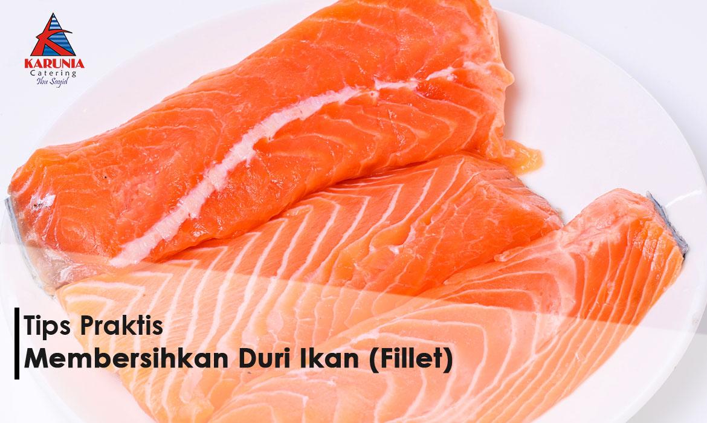 Tips Praktis Membersihkan Duri Ikan (Fillet)