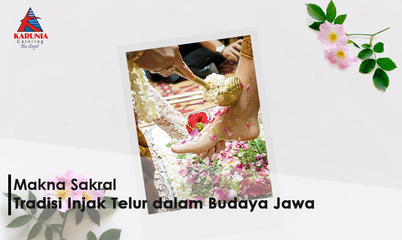 Makna Sakral Tradisi 'Injak Telur' dalam Budaya Jawa